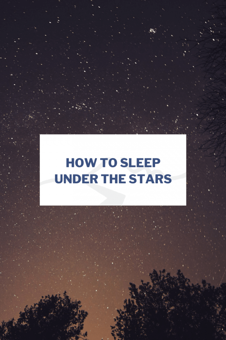 How to sleep under the stars?